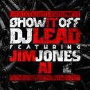 ショウ・イット・オフ (feat. ジム・ジョーンズ & AI)/DJ LEAD