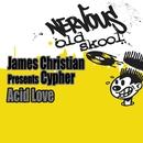Acid Love/James Christian presents Cypher