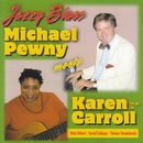 Jazzy Blues/Michael Pewny meets Karen Carroll