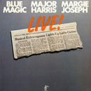 Live!/Blue Magic, Major Harris & Margie Joseph