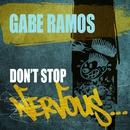 Don't Stop/Gabe Ramos