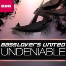 Undeniable/Basslovers United