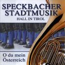O du mein Österreich/Speckbacher Stadtmusik Hall in Tirol