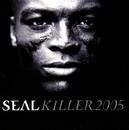Killer 2005 - Deluxe EP/Seal