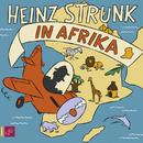 Heinz Strunk in Afrika/Heinz Strunk