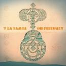 Oh February/Y La Bamba