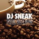 Special House Blend (Continuous DJ Mix)/DJ Sneak
