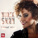 I Want You/Nuria Swan
