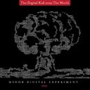 Minor Digital Experiment/The Digital Kid versus The World
