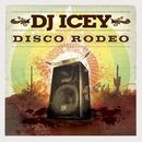 Disco Rodeo/DJ Icey
