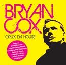Crux Da House/Bryan Cox