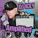 Amplified/DJ Icey
