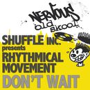 Don't Wait/Shuffle Inc  Presents Rhythmical Movement