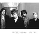 Maybe/Fools Garden