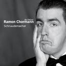 Schnuudemacher/Ramon Chormann