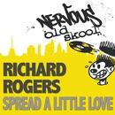 Spread A Little Love/Richard Rogers