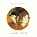 Summer Breeze/Seals & Crofts