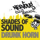 Drunk Horn EP/Shades of Sound