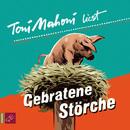 Gebratene Störche/Toni Mahoni