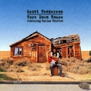 Tore Down House/Scott Henderson