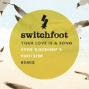 Your Love Is A Song/Switchfoot
