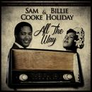 All the Way/Sam Cooke & Billie Holiday