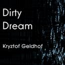Dirty Dream/Kryztof Geldhof
