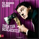 Theaterschlachten/Kai Magnus Sting