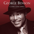 Classic Love Songs (World Ex. NA 18 track version)/George Benson