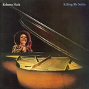 Killing Me Softly/Roberta Flack