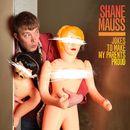 Jokes To Make My Parents Proud/Shane Mauss