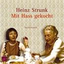 Mit Hass gekocht/Heinz Strunk