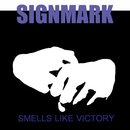 Smells Like Victory/Signmark