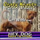 Hey Dog - Behind the Window (Kurt Wohle Remix)/Crazy Krauts