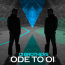 Ode To Oi/Oi Brothers