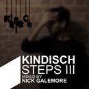 Kindisch Steps III - Mixed By Nick Galemore/Nick Galemore
