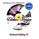 Weekend Clubbing EP/Andreas Loth presents Elektro Design