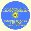 Techno Trance Hip Hop Chill Out EP/Andreas Loth aka DJ Butterbleep