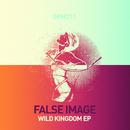 Wild Kingdom EP/False Image