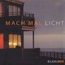 Mach mal Licht/Klangmix