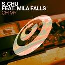 Oh My (feat. Mila Falls)/S.Chu