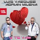 Y Te Vas (feat. Adrian Milena)/Luis Vazquez