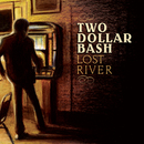 Lost River/Two Dollar Bash