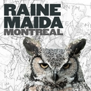 Montreal/Raine Maida