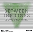 Between The Lines (Bonus Edition)/Nick Curly