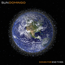 Songs For End Times/Sun Domingo