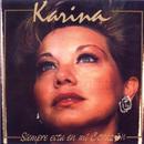 Siempre está en mi corazón/Karina
