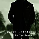 Do You Wanna/Rivera Rotation