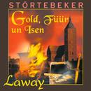 Störtebeker: Gold, Füür un Isen/Laway