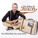 Von München bis nach Köln/Lukas Bach